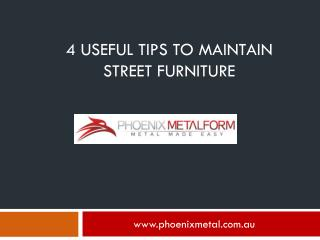 4 Useful Tips To Maintain Street Furniture