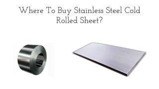 Where To Buy Stainless Steel Cold Rolled Sheet
