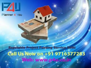 Reputable Project Funding Service Delhi Call at 9716377283