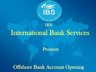 International bank account opening with IBS