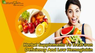 Herbal Supplements To Treat Iron Deficiency And Low Hemoglobin