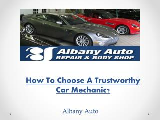 How To Choose A Trustworthy Car Mechanic?