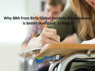 Why BBA from Birla Global Institute Bhubaneswar is better than Govt. Colleges?