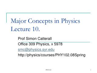 Major Concepts in Physics  Lecture 10.