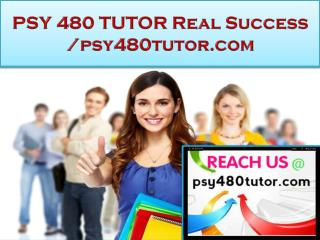 PSY 480 TUTOR Real Success /psy480tutor.com