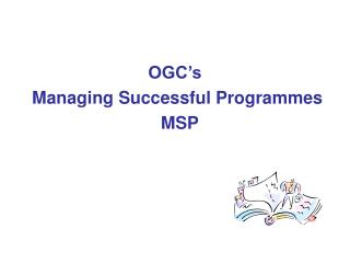 OGC's  Managing Successful Programmes    MSP
