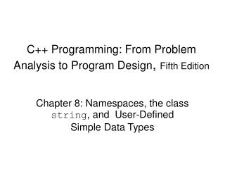 C++ Programming: From Problem Analysis to Program Design ,  Fifth Edition