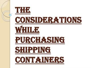 Consider Following Things Before Purchasing Shipping Containers