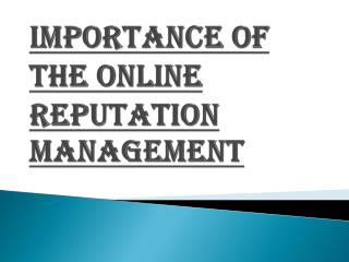 Consequences of the Online Reputation Management