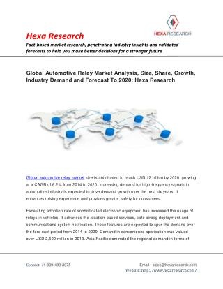 Automotive Relay Market Size, Share, Growth , Industry Analysis, Demand and Forecast To 2020: Hexa Research