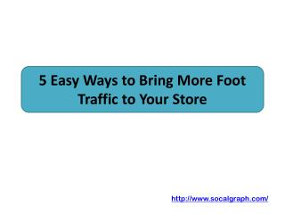 5 Easy Ways to Bring More Foot Traffic to Your Store