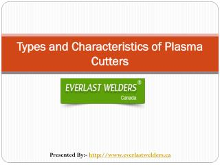 Characteristics and Types of Plasma Cutters