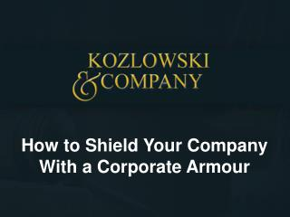 How to Shield Your Company With a Corporate Armour