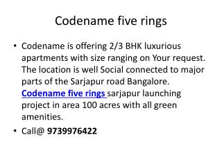 Codename five rings call 9739976422