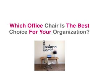 Which Office Chair Is The Best Choice For Your Organization?