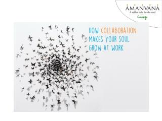 How collaboration helps your soul grow at work