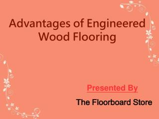 Advantages Of Engineered Wood Flooring