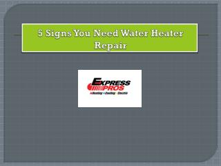 5 Signs You Need Water Heater Repair