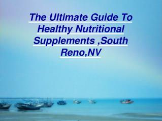Give Your Body High Grade Health Supplements Reno!!