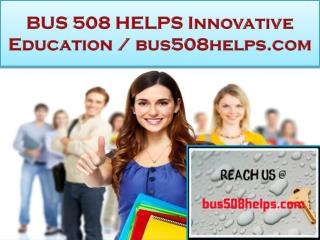 BUS 508 HELPS Innovative Education / bus508helps.com