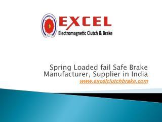 Spring Loaded fail Safe Brake Manufacturer, Supplier in India