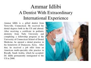 Ammar Idlibi - A Dentist With Extraordinary International Experience