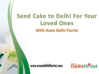 Send Cake to Delhi for Your Loved Ones