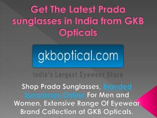 Get the latest prada sunglasses in india from GKB Opticals