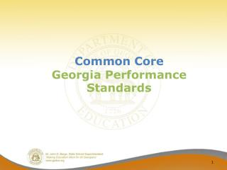 Common Core  Georgia Performance Standards