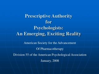 Prescriptive Authority for Psychologists: An Emerging, Exciting Reality