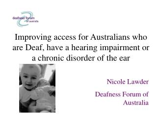 Improving access for Australians who are Deaf, have a hearing impairment or a chronic disorder of the ear