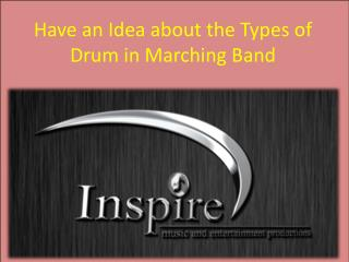 Have an Idea about the Types of Drum in Marching Band