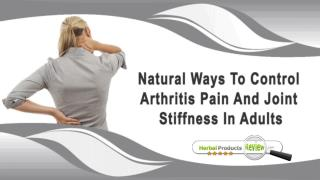 Natural Ways To Control Arthritis Pain And Joint Stiffness In Adults