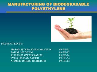 MANUFACTURING OF BIODEGRADABLE POLYETHYLENE