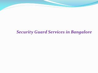 Security Guard in Bangalore ppt