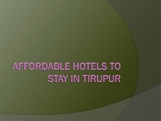 Affordable Hotels To Stay in Tirupur.