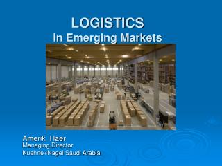 LOGISTICS In Emerging Markets