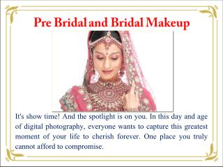 Professional Pre Bridal and Bridal Make up Services