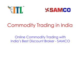 Open Online Commodity Trading Account in Indian Commodity Market at Samco
