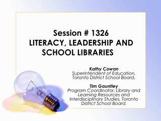 Session # 1326  LITERACY, LEADERSHIP AND SCHOOL LIBRARIES