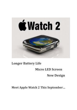 Apple Watch 2: Longer Battery Life, Micro LED Screen