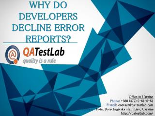 Why do developers decline error reports?