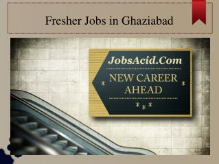 Fresher jobs in ghaziabad