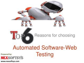 Top 6 reasons for choosing Automated Software Testing or Web Automation Testing