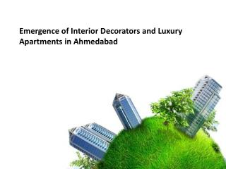 Emergence of Interior Decorators and Luxury Apartments in Ahmedabad