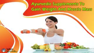 Ayurvedic Supplements To Gain Weight And Muscle Mass Naturally