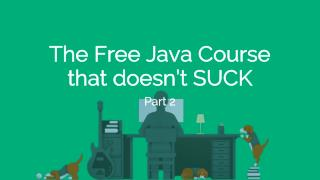 The Ultimate FREE Java Course Part 2