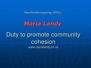 Duty to promote community cohesion www.marialandy.co.uk