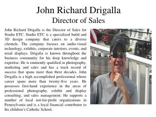 John Drigalla - Director of Sales