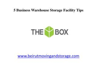 5 Tips for Business Warehouse Storage Facility in Beirut